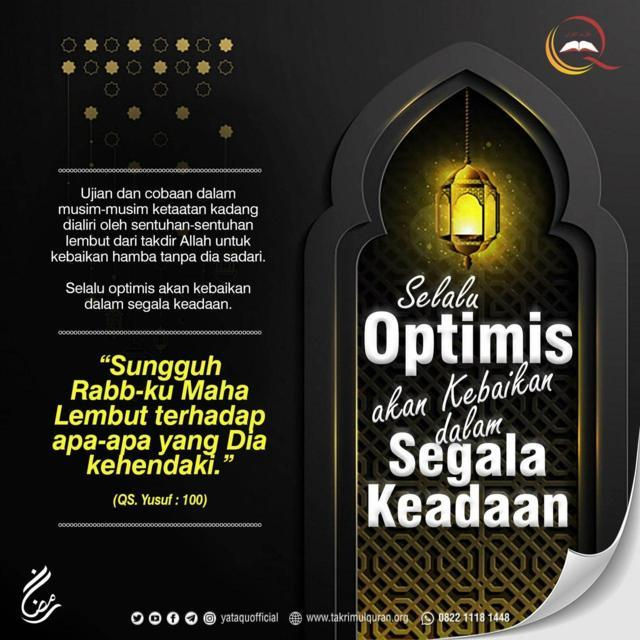 SELALU OPTIMIS AKAN KEBAIKAN DALAM SEGALA KEADAAN Takrimul Quran